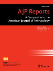 American Journal of Perinatology Reports
