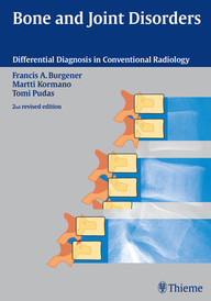 Bone and Joint Disorders. Differential Diagnosis in Conventional Radiology.