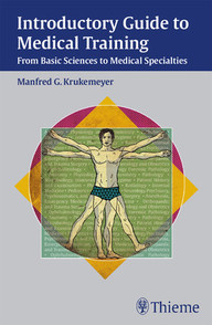 Introductory Guide to Medical Training. From Basic Sciences to Medical Specialties.
