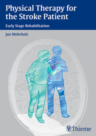 Physical Therapy for the Stroke Patient: Early Stage Rehabilitation
