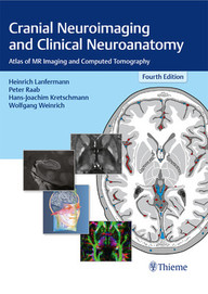 Cranial Neuroimaging and Clinical Neuroanatomy: Atlas of MR Imaging and Computed Tomography