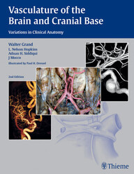 Vasculature of the Brain and Cranial Base: Variations in Clinical Anatomy
