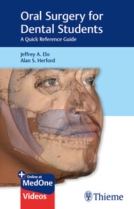 Oral Surgery for Dental Students: A Quick Reference Guide