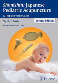 Shonishin: Japanese Pediatric Acupuncture. A Text and Video Guide.